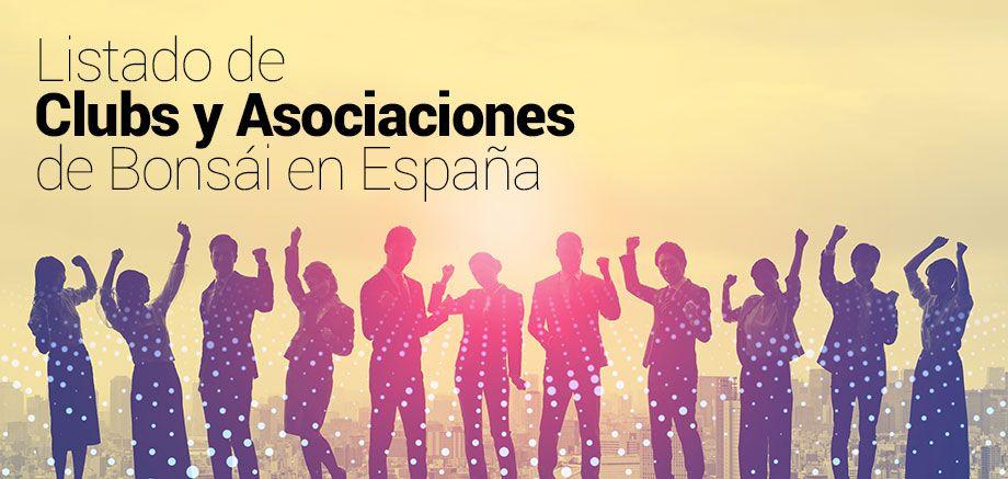 Listado de Clubs y Asociaciones de Bonsái en España